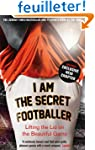 I Am The Secret Footballer: Lifting t...