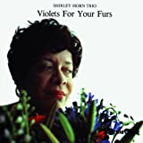 echange, troc Shirley Horn Trio - Violets For Your Furs