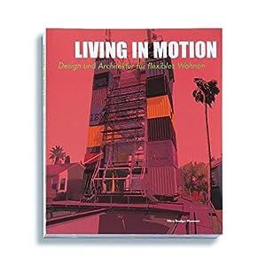 Living in Motion: Architektur und Design für flexibles Wohnen