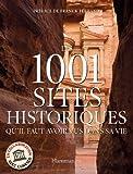 echange, troc Richard Cavendish, Collectif - Les 1001 sites historiques qu'il faut avoir vus dans sa vie
