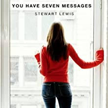 You Have Seven Messages (       UNABRIDGED) by Stewart Lewis Narrated by Kate Metroka