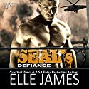 SEAL's Defiance: Take No Prisoners, Book 7 Audiobook by Elle James Narrated by Gregory Salinas