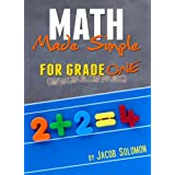 Math Made Simple For Grade One, Ages 6-7 (Math Made Simple For Grade School)