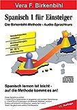 Spanisch für Einsteiger Teil 1 -  Audio-CD plus pdf-Handbuch auf CD-ROM - Vera F. Birkenbihl
