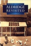 img - for Aldridge Revisited in Old Photographs (Britain in Old Photographs) book / textbook / text book