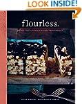 Flourless.: Recipes for Naturally Glu...