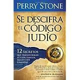 Se Descifra El Codigo Judio: 12 secretos que transformaran su vida, su familia, su salud y sus finanzas