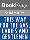 This Way for the Gas, Ladies and Gentlemen by Tadeusz Borowski l Summary & Study Guide