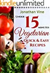 Vegetarian Quick & Easy - Under 15 Mi...