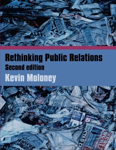 Rethinking Public Relations: PR Propaganda and Democracy: The Spin and the Substance