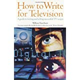 How to Write for Television: 6th editionby William Smethurst