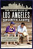 The Great Book of Los Angeles Sports Lists (Great Book of Sports Lists)