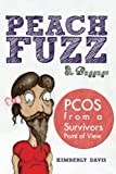 img - for Peachfuzz and Baggage: PCOS From A Survivors Point Of View book / textbook / text book