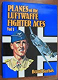img - for Planes of the Luftwaffe Fighter Aces Vol. 1 book / textbook / text book