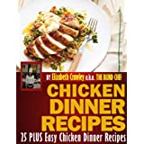 Chicken Dinner Recipes: 25 PLUS Easy Chicken Dinner Recipes By The Blind Chef