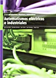 img - for AUTOMATISMOS ELECTRICOS E INDUSTRIALES book / textbook / text book