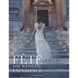 F�te: The Wedding Experience ~ Jung Lee