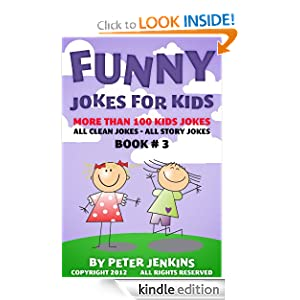 Funny Jokes for Kids: All Jokes are Clean and of the Longer Variety--Story Jokes (No Short Jokes) Book #3 of the Series