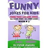 Jokes for Kids: All Clean Jokes for Kids Ages 9-12, Book #3 (Funny Jokes for Kids) ~ Peter Jenkins