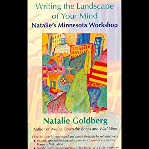 Writing the Landscape of Your Mind | [Natalie Goldberg]