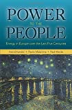 Power to the People: Energy in Europe over the Last Five Centuries (The Princeton Economic History of the Western World)