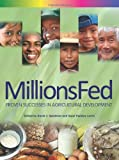 img - for Millions Fed: Proven Successes in Agricultural Development by David J. Spielman (2009-11-05) book / textbook / text book