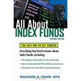 All About Index Funds: The Easy Way to Get Started (All About Series) ~ Richard A. Ferri