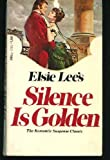 Silence is Golden (0440179033) by Elsie Lee