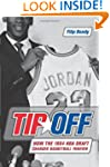 Tip Off: How the 1984 Nba Draft Chang...