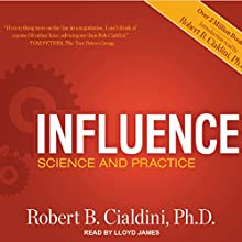 Influence: Science and Practice, ePub, 5th Edition Audiobook by Robert B. Cialdini Narrated by Lloyd James
