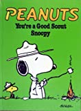 You're a Good Scout, Snoopy (Peanuts / Charles Monroe Schulz) (0340231696) by Schulz, Charles M