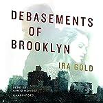 Debasements of Brooklyn   Ira Gold