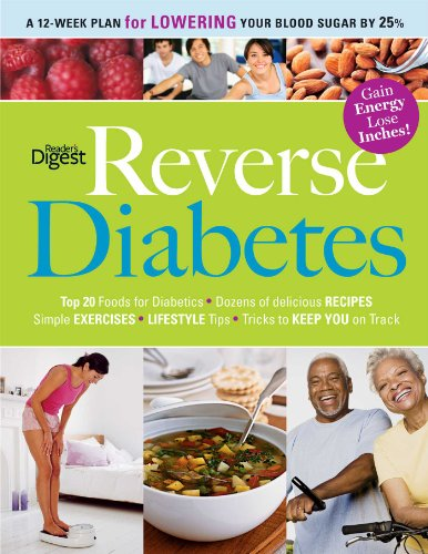 Reverse Diabetes: A 12-Week Plan for Lowering Your Blood Sugar by 25% by Editors of Reader's Digest