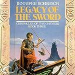 Legacy of the Sword: Chronicles of the Cheysuli, Book 3 | Jennifer Roberson