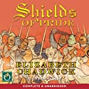 Shields of Pride Audiobook by Elizabeth Chadwick Narrated by Jonathan Oliver