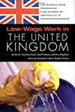 Low-Wage Work in United Kingdom (Russell Sage Foundation Case Studies of Job Quality in Advanced Economies)