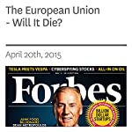 The European Union - Will It Die? | Steve Forbes