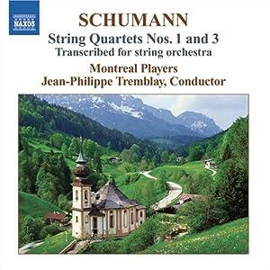 SCHUMANN: String Quartets Nos. 1 & 3 (arr. for string orchestra)