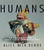 img - for Humans: An Introduction to Four-Field Anthropology book / textbook / text book