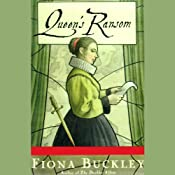 Queen's Ransom | [Fiona Buckley]