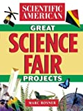 img - for The Scientific American Book of Great Science Fair Projects [Paperback] [2000] (Author) Scientific American, Marc Rosner book / textbook / text book