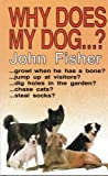 Why Does My Dog...? (028563058X) by JOHN FISHER
