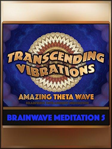 Amazing Theta Wave (Brainwave Meditation 5)
