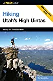 Hiking Utah's High Uintas: 99 Day And Overnight Hikes (Regional Hiking Series)