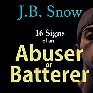 16 Signs of an Abuser or Batterer: Personal Support Included! Audiobook