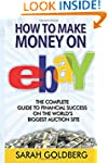 How to Make Money on eBay: The Comple...
