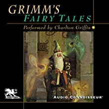 Grimm's Fairy Tales (       UNABRIDGED) by Jacob Grimm, Wilhelm Grimm Narrated by Charlton Griffin