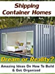 Shipping Container Homes. Dream Or Re...