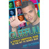 Gleeful! A Totally Unofficial Guide to the Hit TV Series Gleeby Amy Rickman