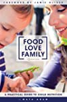 Food Love Family: A Practical Guide t...